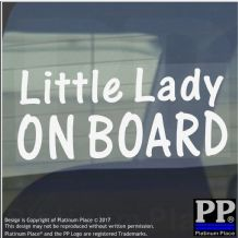 1 x Little Lady On Board Sticker-Car,Van,Window Warning Sign-Baby,Child,Kid,Gift